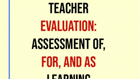 Transformative Teacher Evaluation: Assessment Of, For, and As Learning