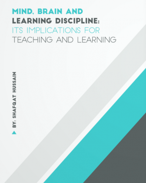 Mind, Brain and Learning Discipline: Its Implications for Teaching and Learning