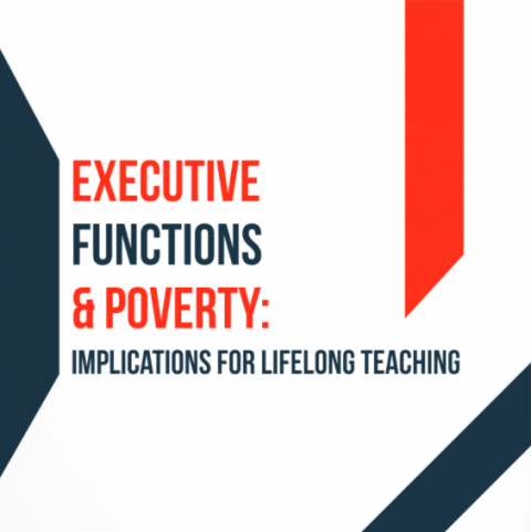 Executive Functions and Poverty: Implications for Lifelong Teaching